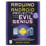 Generic Arduino + Android Projects for the Evil Genius