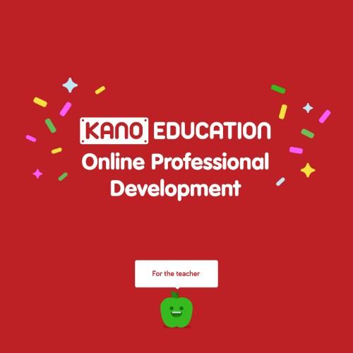 Kano PROFESSIONAL DEVELOPMENT SERIES educational resource